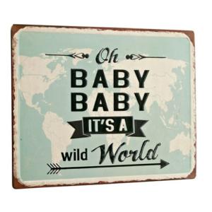 Metallschild - Oh Baby Baby it's...